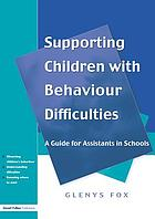 Supporting children with behaviour difficulties : a guide for assistants in schools