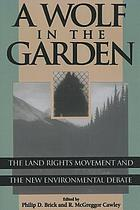 A wolf in the garden : the land rights movement and the new environmental debate