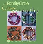 Easy wreaths : 50 ideas for every season.