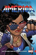 America. Vol. 1, The life and times of America Chavez