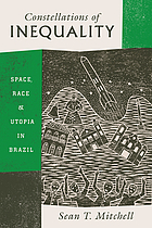Constellations of inequality. Space, race, and utopia in Brazil.
