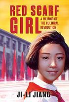 Red scarf girl : a memoir of the Cultural Revolution
