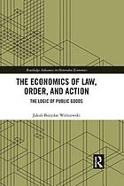 The economics of law, order, and action : the logic of public goods