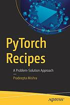 PyTorch recipes : a problem-solution approach
