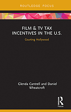 Film & TV Tax Incentives in the U.S. : Courting Hollywood