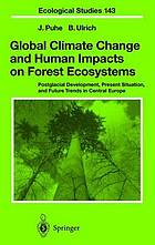 Global climate change and human impacts on forest ecosystems : postglacial development, present situation, and future trends in Central Europe : with 56 tables