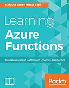 Learning Azure Functions : Build scalable cloud systems with serverless architecture