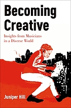 Becoming creative : insights from musicians in a diverse world