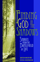 Finding God in the shadows : stories from the battlefield of life