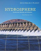 Hydrosphere : freshwater systems and pollution