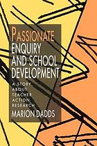 Passionate enquiry and school development : a story about teacher action research
