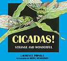Cicadas! : strange and wonderful