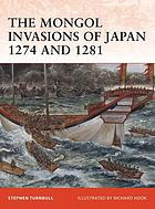 The Mongol invasions of Japan, 1274 and 1281