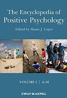 Encyclopedia of positive psychology