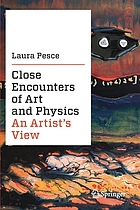 Close encounters of art and physics : an artist's view
