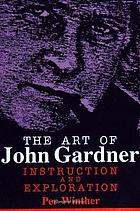 The art of John Gardner : instruction and exploration