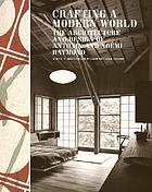 Crafting a modern world : the architecture and design of Antonin and Noémi Raymond
