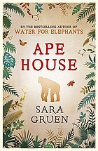 Ape house : a novel