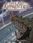 The last apprentice. 7, Rise of the huntress