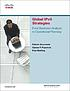 Global IPv6 strategies : from business analysis... by  Patrick Grossetete