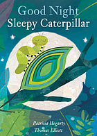 Good night sleepy caterpillar