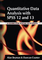 Quantitative data analysis with SPSS 12 and 13 : a guide for social scientists