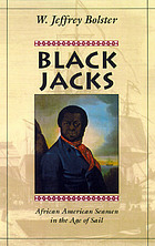 Black jacks : African American seamen in the age of sail