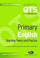 Primary English : teaching theory and practice