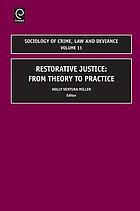 Restorative justice : from theory to practice