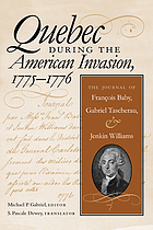Québec during the American invasion, 1775-1776 : the journal of François Baby, Gabriel Taschereau, and Jenkin Williams