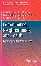 Communities, neighborhoods, and health : expanding the boundaries of place