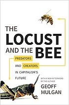 The locust and the bee : predators and creators in capitalism's future
