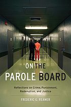On the parole board : reflections on crime, punishment, redemption, and justice