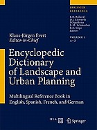 Encyclopedia dictionary of landscape and urban planning : multilingual reference in English, Spanish, French and German