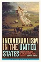Individualism in the United States : a transformation in American political thought