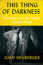 This thing of darkness : Eisenstein's Ivan the Terrible in Stalin's Russia