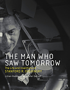 The man who saw tomorrow : the life and inventions of Stanford R. Ovshinsky