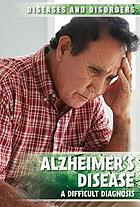 Alzheimer's Disease: A Difficult Diagnosis.