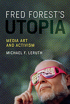 Fred Forest's utopia : media art and activism