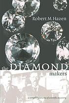 The diamond makers : [a compelling drama of scientific discovery]