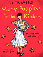 Mary Poppins in the kitchen : a cookery book with a story