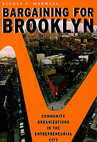 Bargaining for Brooklyn : community organizations in the entrepreneurial city