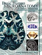 Basic human neuroanatomy : a clinically oriented atlas