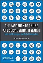 The handbook of online and social media research : tools and techniques for market researchers