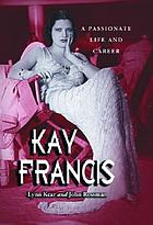 Kay Francis : a passionate life and career