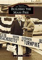 Building the Mass Pike