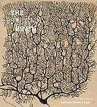 The beautiful brain : the drawings of Ramón y Cajal