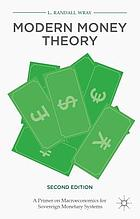 Modern money theory : a primer on macroeconomics for sovereign monetary systems.