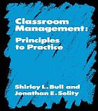 Classroom management : principles to practice