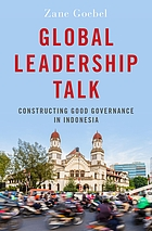 Global leadership talk constructing good governance in Indonesia